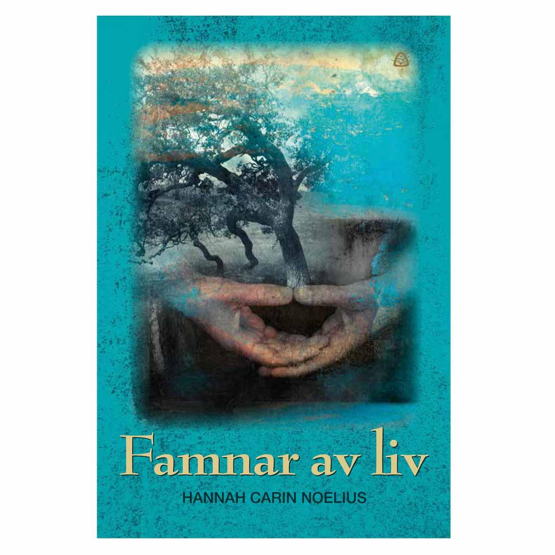 Famnar av liv – Hannah Carin Noelius