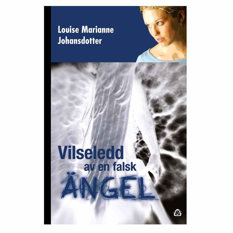 Vilseledd av en falsk ängel – Louise Marianne Johansdotter