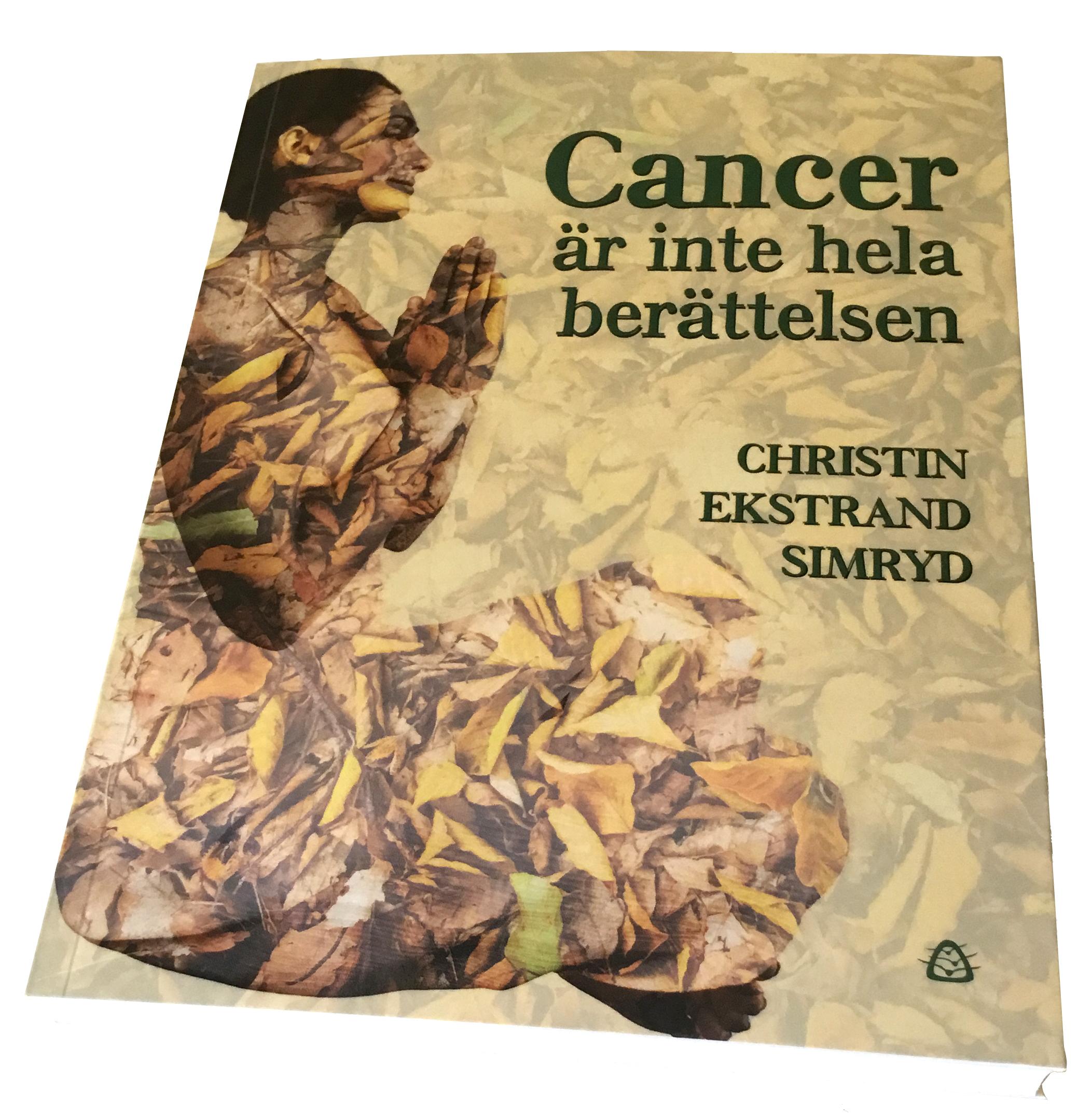 Cancer är inte hela berättelsen / Christin Ekstrand Simryd