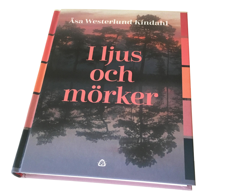 I ljus och mörker / Åsa Westerlund Kindahl