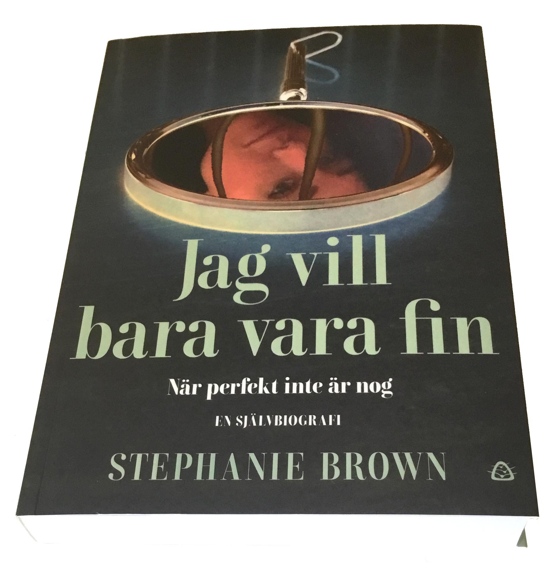 Jag vill bara vara fin / Stephanie Brown