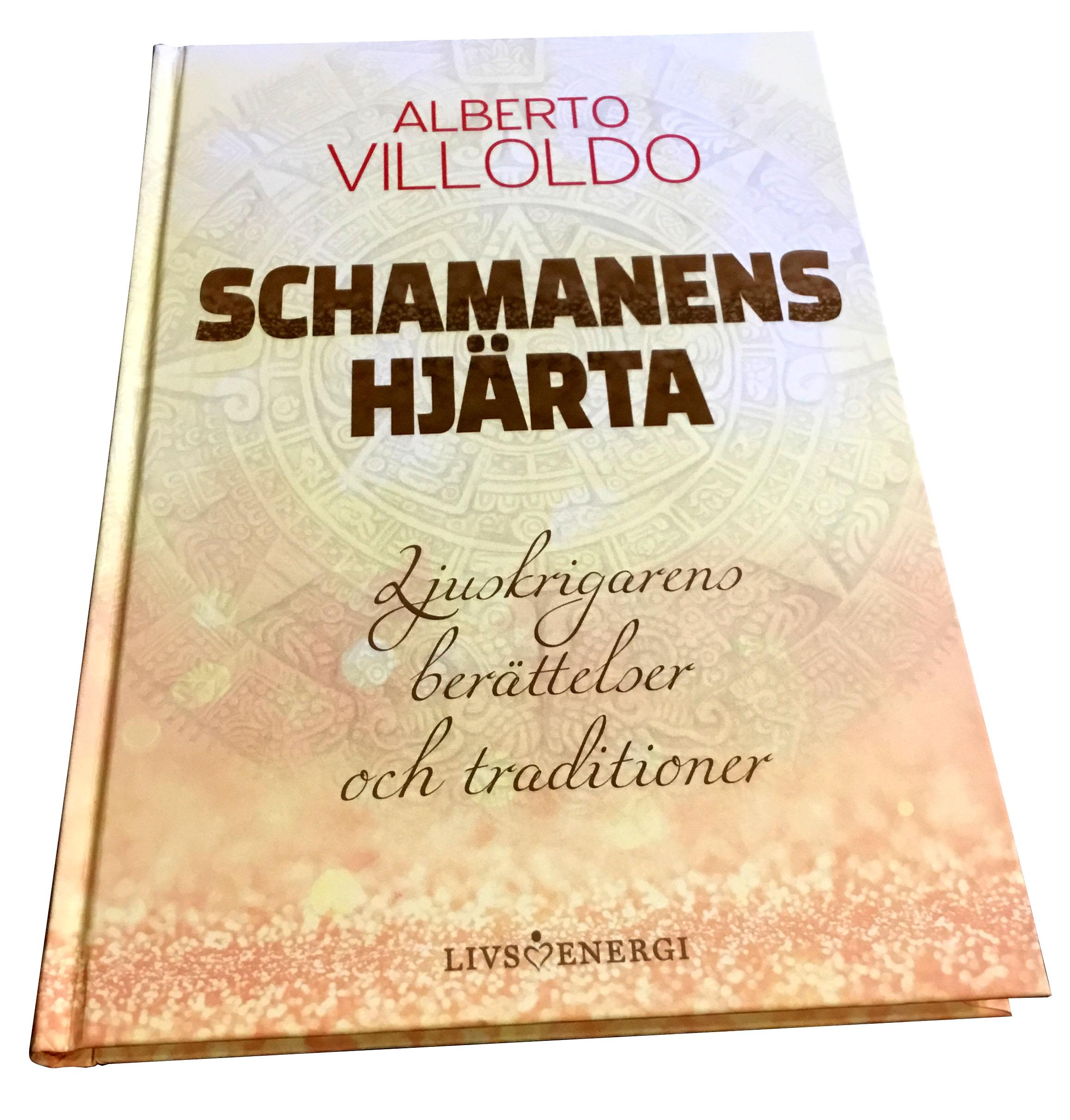 Schamanens hjärta / Alberto Villoldo