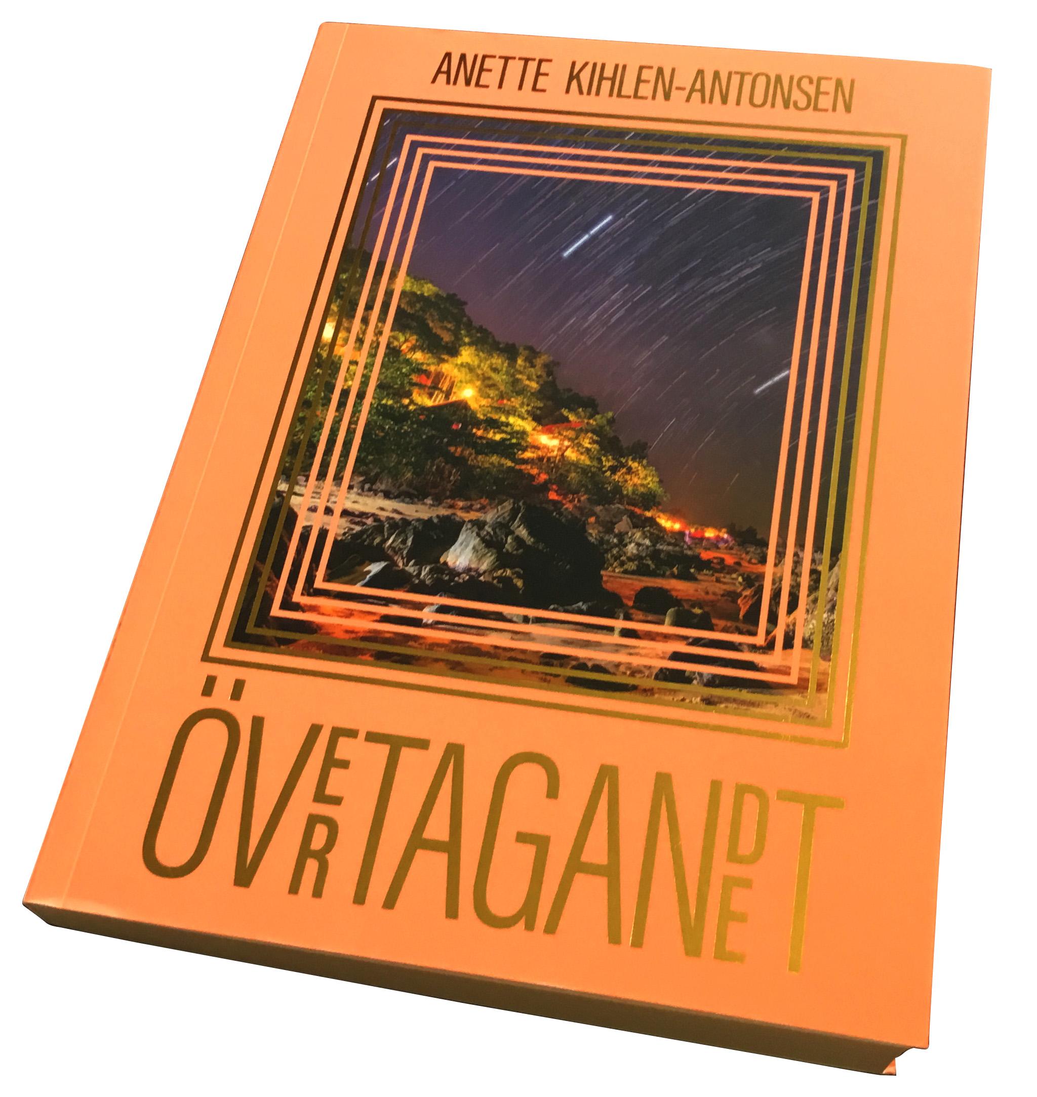 Övertagandet/Anette Kihlen-Antonsen